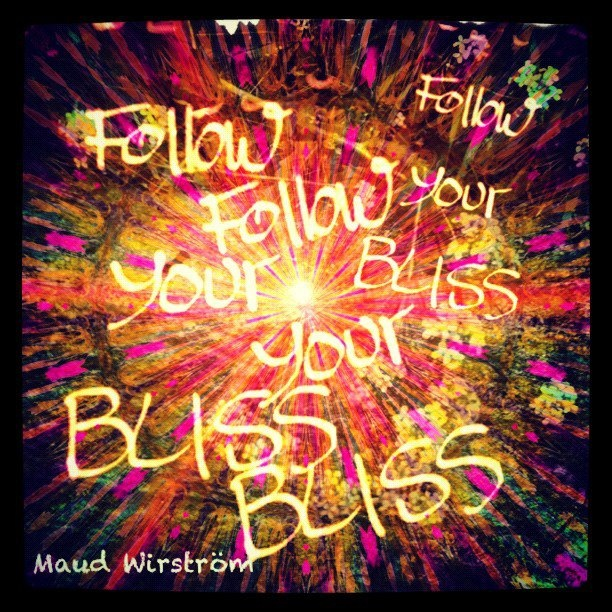 :Follow Your Bliss, Follow Your Heart: