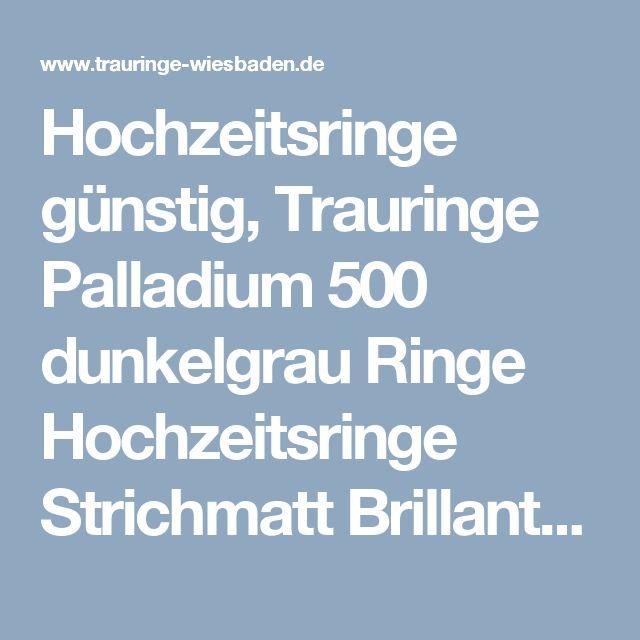 Hochzeitsringe günstig, Trauringe Palladium 500 dunkelgrau Ringe Hochzeitsringe Strichmatt Brillanten