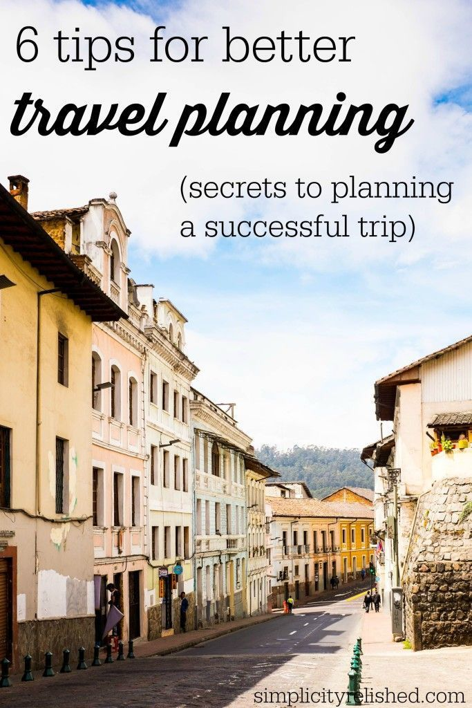 Wondering how to plan a better vacation? Regardless of destination or budget, there are secrets to creating the best travel plan you can. Read more: 6 Tips For Better Travel Planning