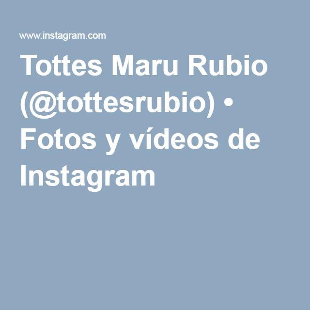 Tottes Maru Rubio (@tottesrubio) • Fotos y vídeos de Instagram