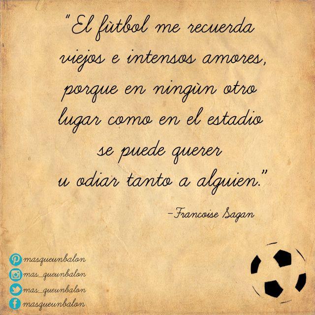 El fútbol ese viejo amor #amor #pasión #fútbol #recuerdos #FrancoiseSagan
