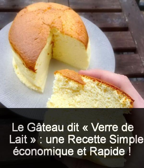 Le gâteau dit « verre de lait » : une recette easy, économique et rapide !