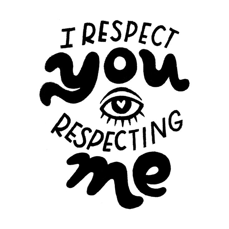 I Respect You Respecting Me Print