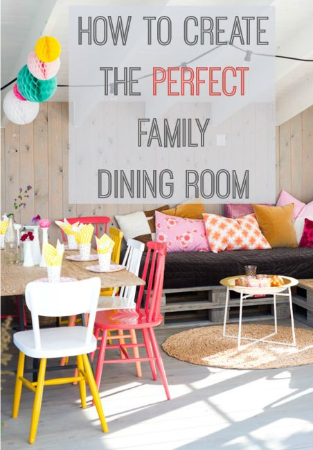 How to create the perfect family dining room with lots of tips, ideas and suggestions for colourful, stylish dining for the whole family.