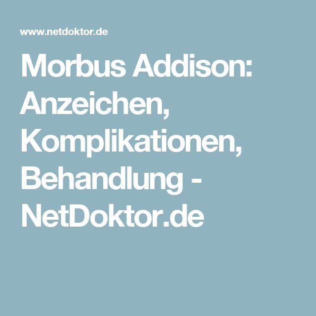 Morbus Addison: Anzeichen, Komplikationen, Behandlung - NetDoktor.de