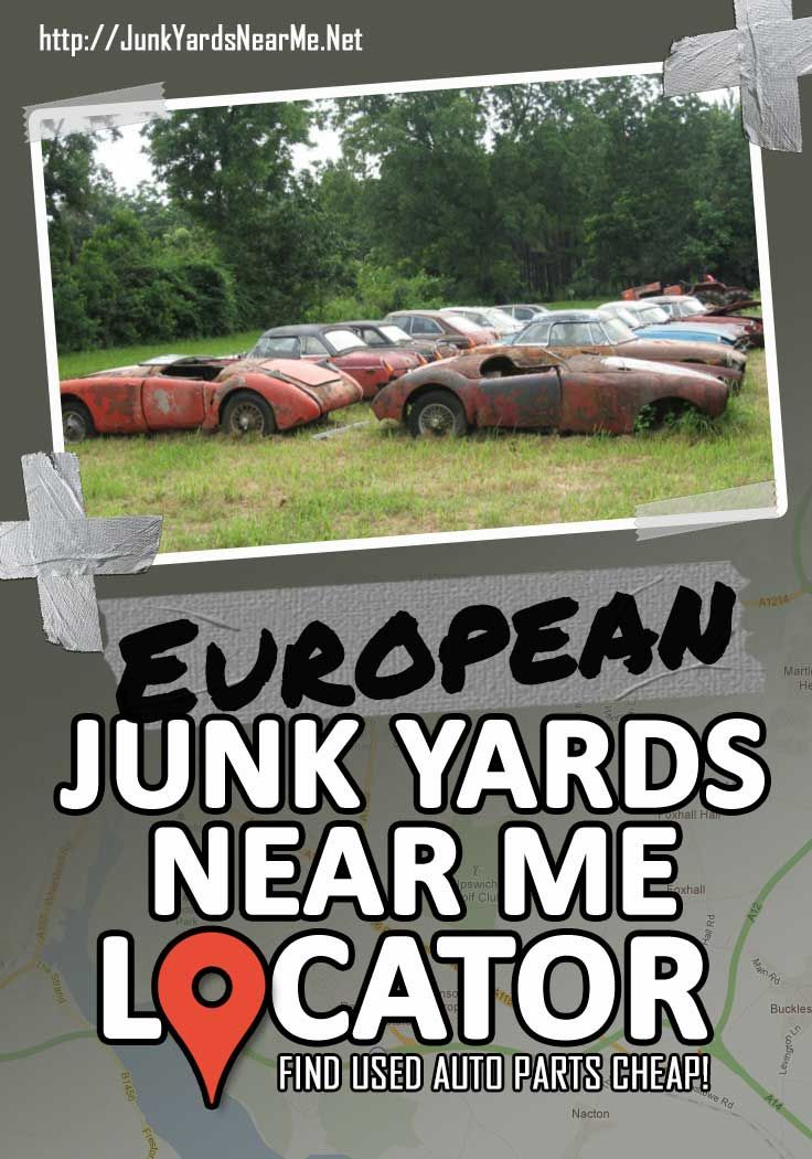 European Salvage Yards Near Me In 2020 Salvage Yard Used Car Parts