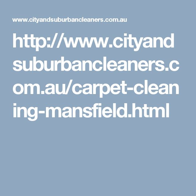 http://www.cityandsuburbancleaners.com.au/carpet-cleaning-mansfield.html