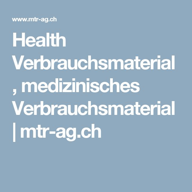 Health Verbrauchsmaterial, medizinisches Verbrauchsmaterial | mtr-ag.ch