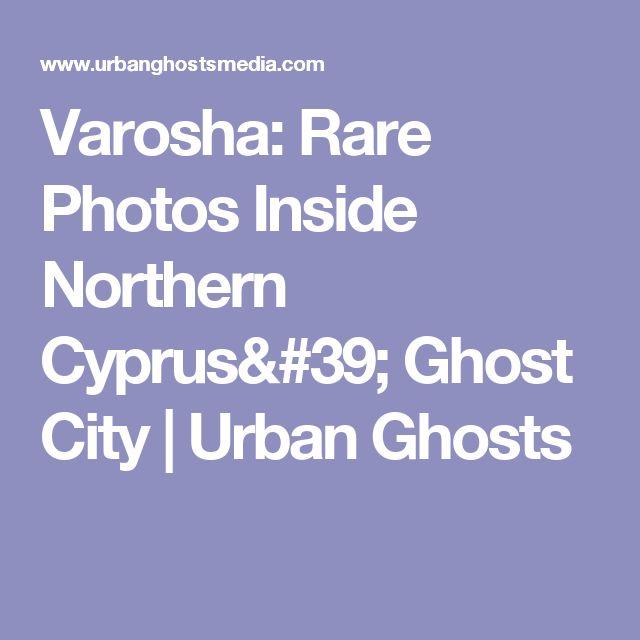 Varosha: Rare Photos Inside Northern Cyprus' Ghost City | Urban Ghosts