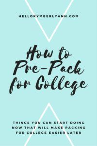 How to Pre-Pack for College: Things you can start doing now that will make packing for college easier later.