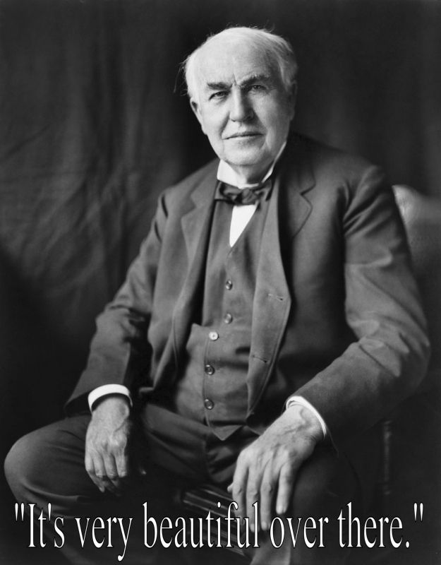 Dying words of Thomas Edison