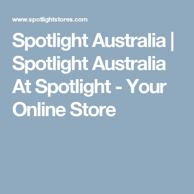 Spotlight Australia | Spotlight Australia At Spotlight - Your Online Store