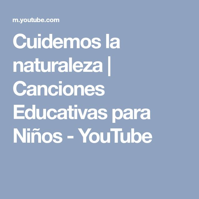 Cuidemos la naturaleza | Canciones Educativas para Niños - YouTube
