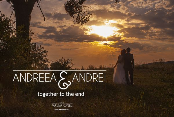 """Andreea & Andrei – """"together to the end"""""""