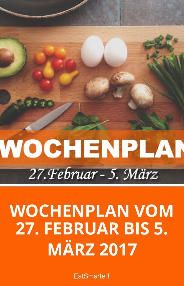 Gesunde Ernährung für eine Woche –Der Wochenplan vom 27. Februar bis 5. März 2017