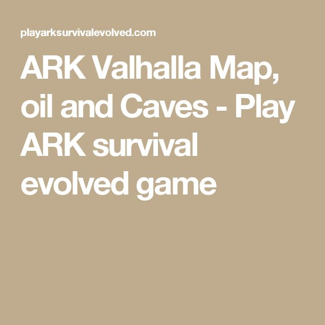 ARK Valhalla Map, oil and Caves - Play ARK survival evolved game