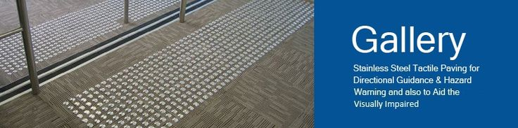 GALLERY-Stainless Steel Tactile Paving for Directional Guidance & Hazard Warning and also to Aid the Visually Impaired