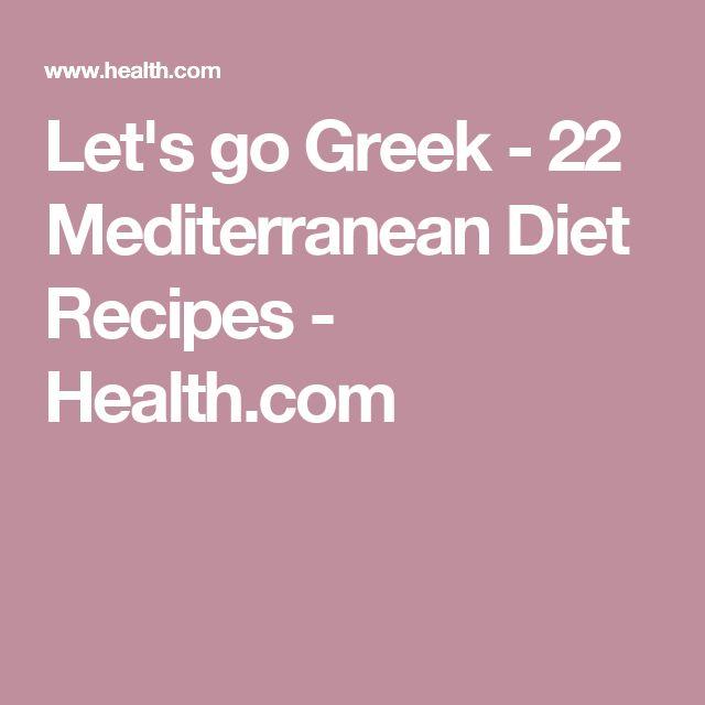 Let's go Greek - 22 Mediterranean Diet Recipes - Health.com