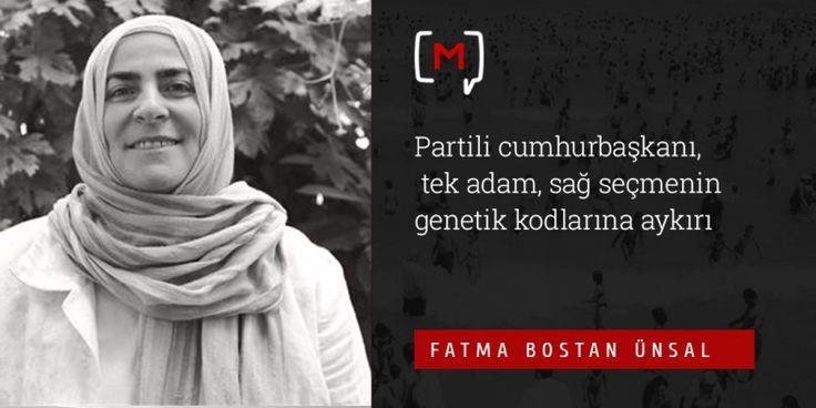 """Medyascope ///  Fatma Bostan Ünsal: """"Partili cumhurbaşkanı, tek adam, sağ seçmenin genetik kodlarına aykırı"""""""