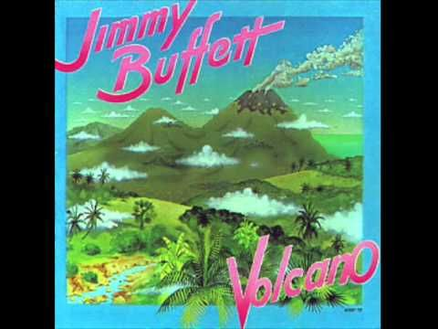 Jimmy Buffett: Volcano (Full Vinyl Album). I once had a copy of this album on vinyl but it got destroyed,along with some of my other Jimmy Buffett albums by a flood in the basement. I also learned that the picture of jimmy on the back was taken at the mouth of a volcano.