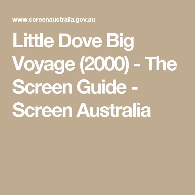 Little Dove Big Voyage (2000) - The Screen Guide - Screen Australia
