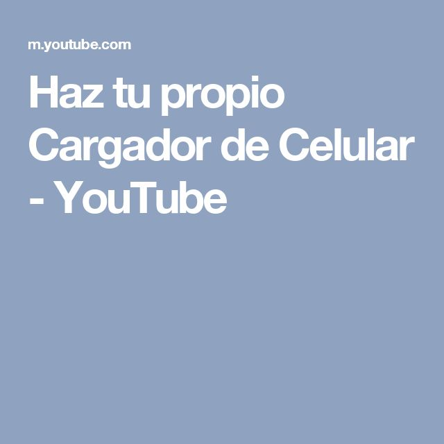 Haz tu propio Cargador de Celular - YouTube