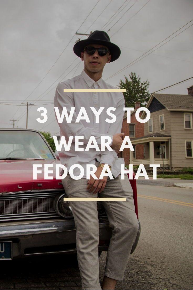 5d06fa9bd 3 Ways To Wear Fedora Hats in 2019 | Mens Fedora Hats | Fedora Hat ...