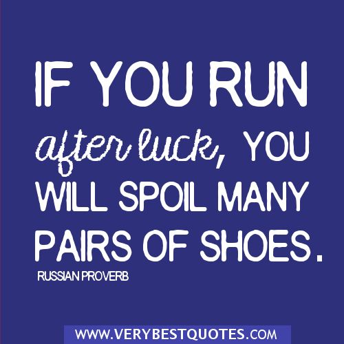 Short Wisdom Quotes About Life | Wise Words   If You Run After Luck, You