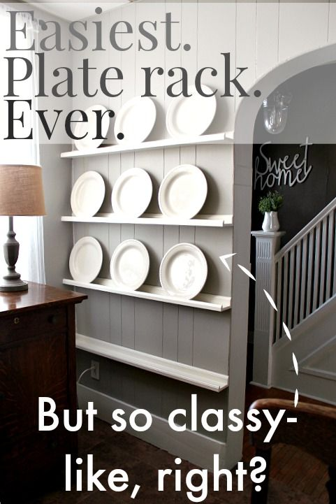 By Far The Easiest Way To Diy A Plate Rack It S Like Storage And Decor In One Your Home Pinterest Racks Plates