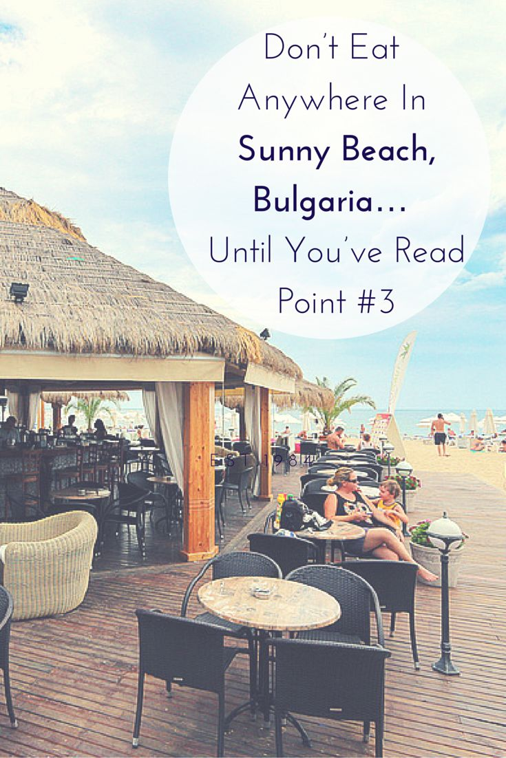 Don't Eat Anywhere In Sunny Beach, Bulgaria… Until You've Read Point #3. This post features nearly 30 restaurants from our 6 weeks in Sunny Beach. TRAVEL WITH BENDER   Food Travel In Bulgaria made easy.