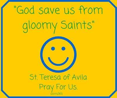 Association Of Catholic Women Bloggers: St. Teresa of Avila and the Joy of the Lord