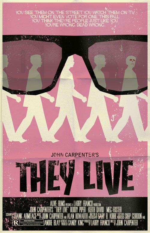 John Carpenter's They Live (1988) starring Roddy Piper — Alternate Movie Poster by Mark Welser
