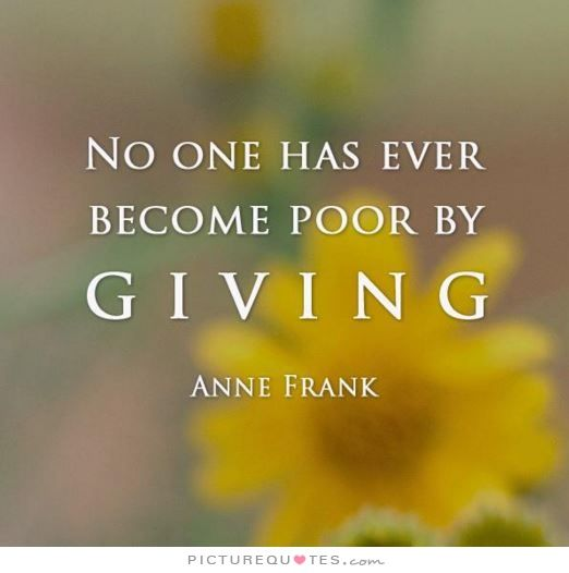 No One Has Ever Become Poor By Giving Picture Quote #1