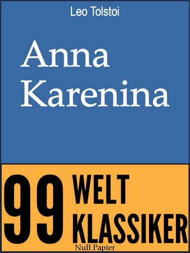 Leo Tolstoi: Anna Karenina - Vollständige Ausgabe
