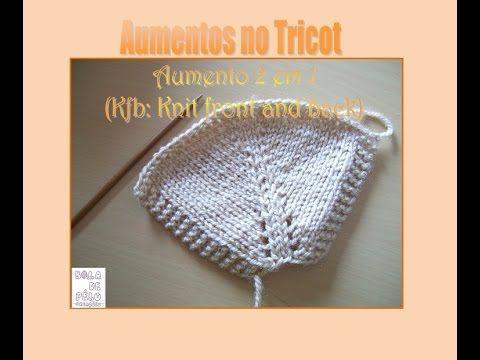 ABC do Tricot 8 - Aumentos no Tricot - aumento 2 em 1 (Kfb)