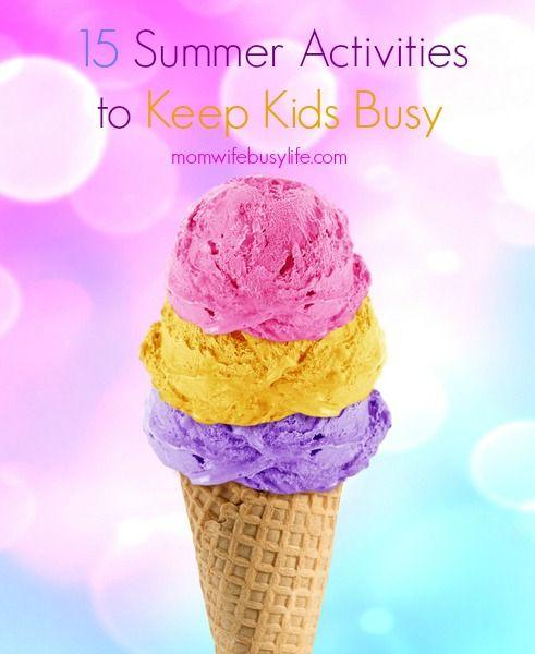 15 Summer Activities to Keep Kids Busy #kids #summer