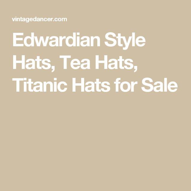 Edwardian Style Hats, Tea Hats, Titanic Hats for Sale
