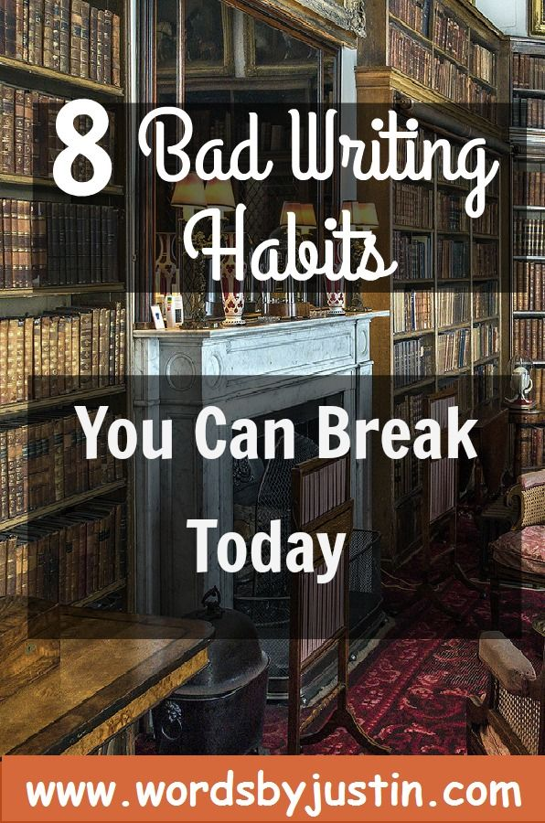 8 Bad Writing Habits You Can Break Today