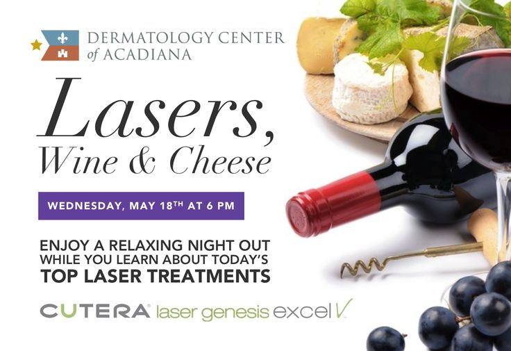 Come to the office on May 18th for Lasers, Wine & Cheese!  Join us at 6pm to learn about Cutera laser treatments while you enjoy fine wine and a cheese platter on us. :)  You'll learn all about Laser Genesis and Excel V: two super-effective, completely non-invasive laser treatments that give you immediate results.  These laser treatments include conditions such as acne scars, rosacea, leg veins, freckles, age spots, wrinkles, and more.