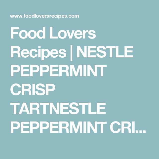 Food Lovers Recipes | NESTLE PEPPERMINT CRISP TARTNESTLE PEPPERMINT CRISP TART