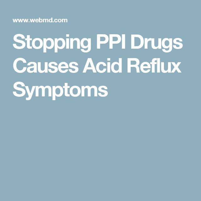 Stopping PPI Drugs Causes Acid Reflux Symptoms