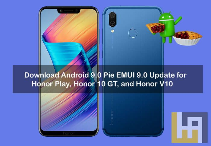 Android 9 0 Pie EMUI 9 0 for Honor Play, Honor 10 GT, Honor