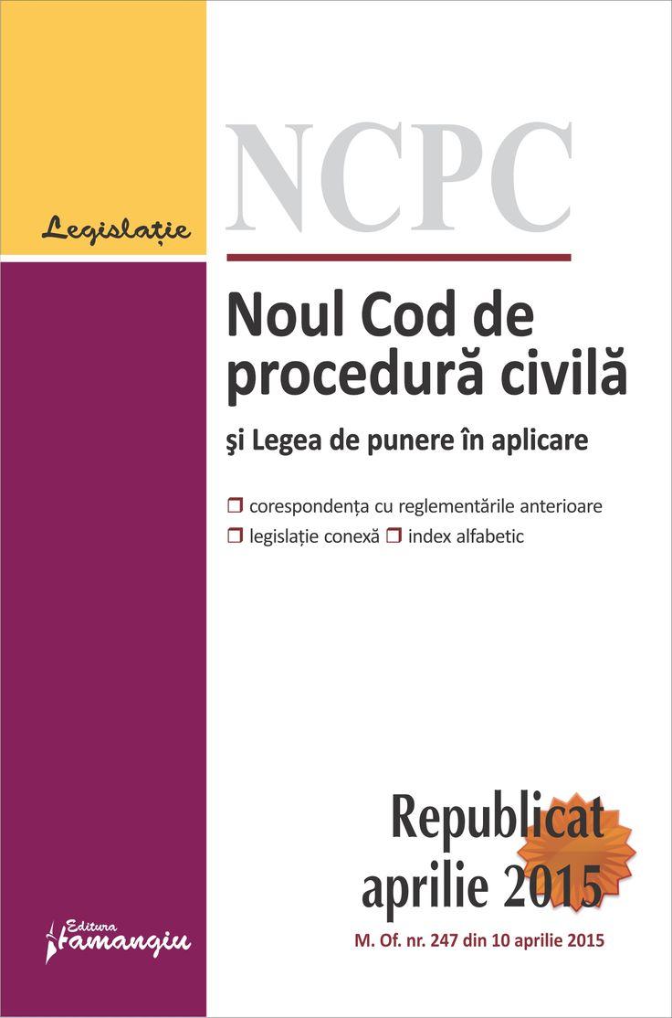 Noul Cod de procedura civila republicat si Legea de punere in aplicare actualizat 20 aprilie 2015