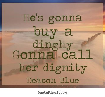 Deacon Blue ~ Dignity