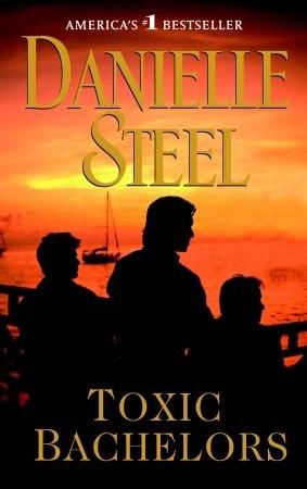TOXIC BACHELORS, by Danielle Steel