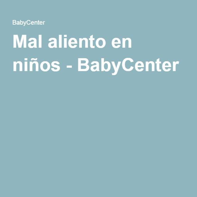 Mal aliento en niños - BabyCenter