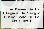 http://tecnoautos.com/wp-content/uploads/imagenes/tendencias/thumbs/los-memes-de-la-llegada-de-sergio-bueno-como-dt-de-cruz-azul.jpg Sergio Bueno. Los memes de la llegada de Sergio Bueno como DT de Cruz Azul, Enlaces, Imágenes, Videos y Tweets - http://tecnoautos.com/actualidad/sergio-bueno-los-memes-de-la-llegada-de-sergio-bueno-como-dt-de-cruz-azul/