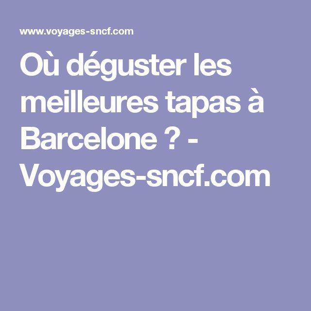 Où déguster les meilleures tapas à Barcelone ? - Voyages-sncf.com