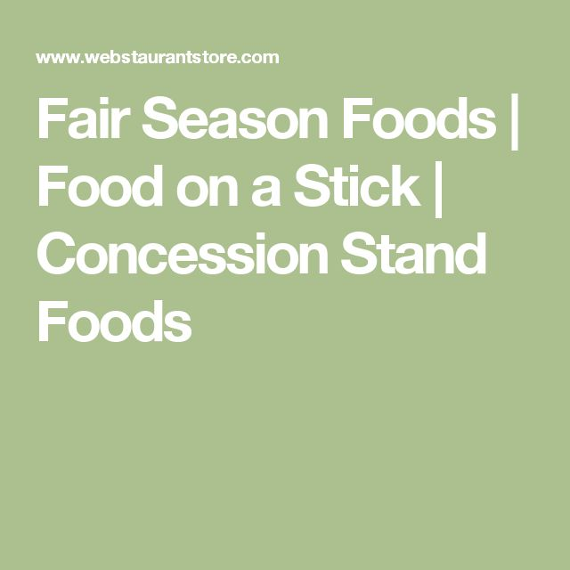 Fair Season Foods | Food on a Stick | Concession Stand Foods