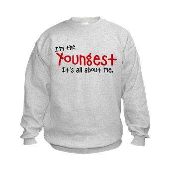 I'm the youngest Sweatshirt